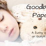 goodbye papa, funny story