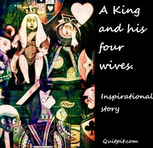 four wives, inspirational story,Inspiring short stories on positive attitude, king and four wives