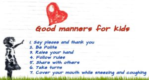 Good manners, Manners, good manners for kids