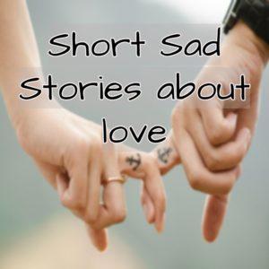short sad stories about love