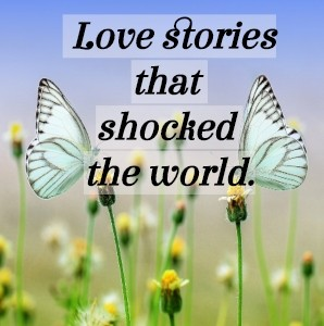 love stories that shocked the world