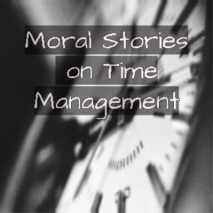 Time management, moral stories on time management, quitpit.com, short story on wasting time